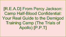 [zAook.E.B.O.O.K] From Percy Jackson: Camp Half-Blood Confidential: Your Real Guide to the Demigod Training Camp (The Trials of Apollo) by Rick RiordanRick RiordanRick RiordanRick Riordan WORD