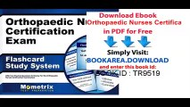 Orthopaedic Nurses Certification Exam Flashcard Study System ONC Test Practice Questions and Review for the Orthopaedic Nurses Certification Examination (Cards)