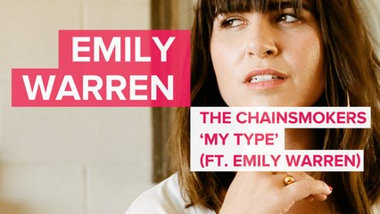 Emily Warren Explains 'My Type' (Chainsmokers ft. Emily Warren)