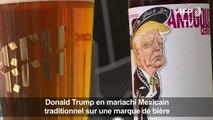 [Insolite] Donald Trump en mariachi mexicain sur une marque de bière