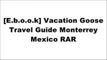 [G9EPS.Ebook] Vacation Goose Travel Guide Monterrey Mexico by Francis Morgan W.O.R.D
