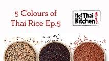 Thai Sticky Rice 101 - 5 Colours of Thai Rice