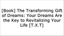 [PHdsT.!Best] The Transforming Gift of Dreams: Your Dreams Are the Key to Revitalizing Your Life by Kenneth A. Schmidt [P.D.F]