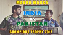 Mauka || India vs Pakistan Final Champions Trophy 2017 || Latest Video