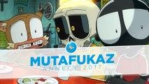 Annecy 2017 #2 : Mutafukaz