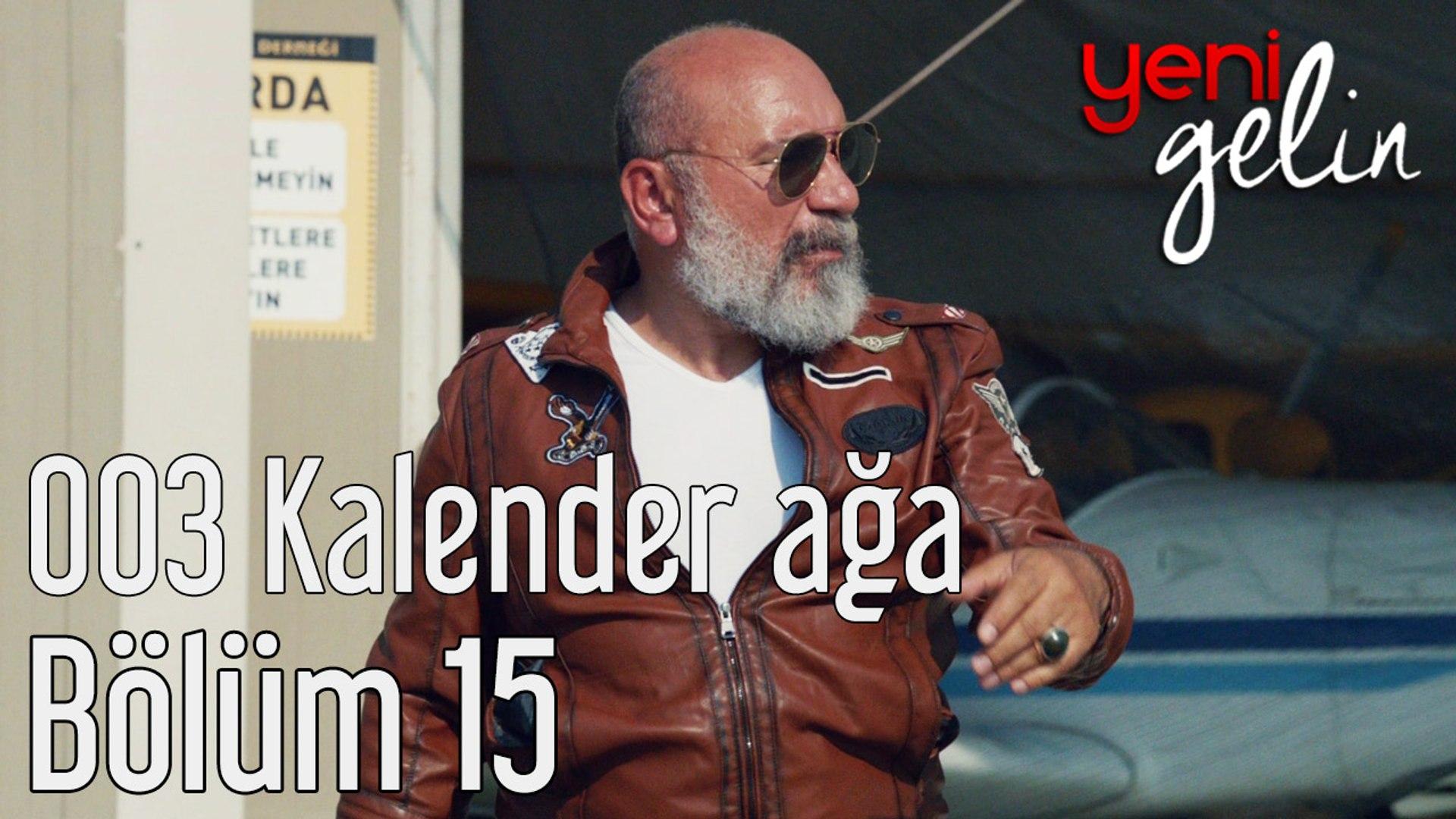 Yeni Gelin 15. Bölüm 003 Kalender Ağa