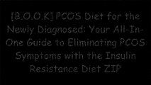 [1ovUH.B.O.O.K] PCOS Diet for the Newly Diagnosed: Your All-In-One Guide to Eliminating PCOS Symptoms with the Insulin Resistance Diet by Tara Spencer K.I.N.D.L.E