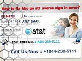 How to fix hbo go att uverse sign in error 1844-239-5111