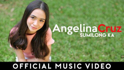 Angelina Cruz - Sumilong Ka (Official Music Video)