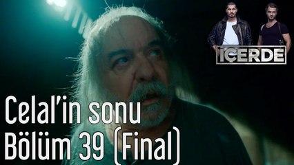 İçerde 39. Bölüm (Final) Celal'in Sonu
