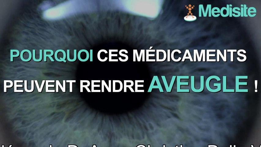 Pourquoi ces médicaments peuvent rendre aveugle