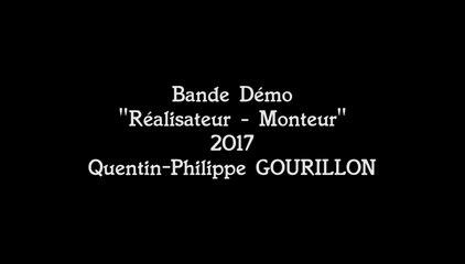 Quentin-P. GOURILLON | Bande-Démo 2017 (Réalisateur-Monteur)
