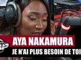 "Aya Nakamura ""Je n'ai plus besoin de toi"" #PlanèteRap"