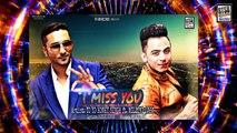I MISS YOU (Song) ★ Yo Yo Honey Singh ft. Millind Gaba★ Latest Punjabi ★ Honey Singh New Song 2017