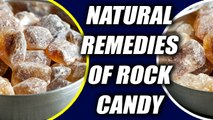 Natural remedies of Rock Candy to fight cold, cough, blood pressure issues | Boldsky
