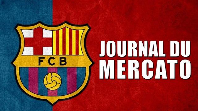 Journal du Mercato : le Barça veut frapper fort, le Sporting CP prépare des coups