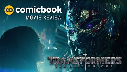 Transformers: The Last Knight - ComicBook Movie Review