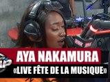 """[INÉDIT] Aya Nakamura en live """"Fête de la musique"""" #PlanèteRap"""