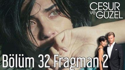 Cesur ve Güzel 32. Bölüm 2. Fragman
