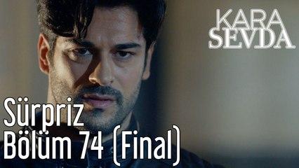 Kara Sevda 74. Bölüm (Final) Sürpriz