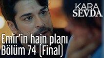 Kara Sevda 74. Bölüm (Final) Emir'in Hain Planı