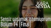 Kara Sevda 74. Bölüm (Final) Sensiz Yaşamak İstemiyorum