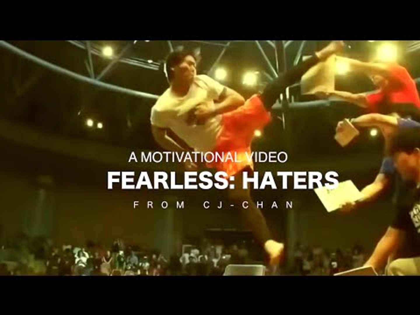 Fearless Haters - Motivational Video