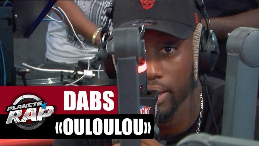 """Dabs """"Ouloulou"""" #PlanèteRap"""