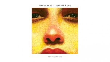 Rauschhaus - Ray Of Hope (Soul Button Remix)