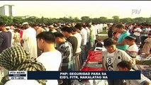 PNP: Seguridad para sa Eid'l Fitr, nakalatag na