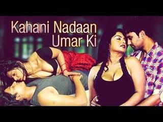 Kahani Nadaan Umar Ki |  Full Hindi Dubbed Movie | Kari Kalan | Ponam Balan