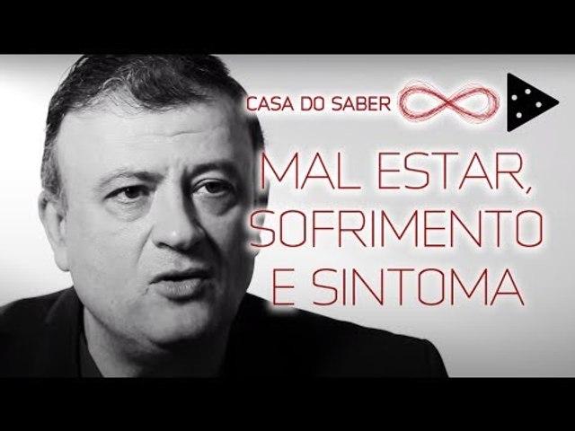 MAL ESTAR, SOFRIMENTO E SINTOMA   CHRISTIAN DUNKER