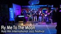 Fly Me To The Moon, Hua Hin International Jazz Festival