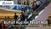 Bluport Hua Hin Shopping Mall, The new iconic anchor of Hua Hin ศูนย์การค้าบลูพอร์ต หัวหิน