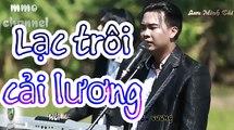Lạc Trôi Cải Lương - Lưu Minh Tài - Lạc Trôi Version Cải Lương  - MV Lạc Trôi Lyrics ✓