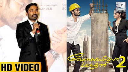 Dhanush Reveals How Special VIP 2 Is To Him At VIP 2 Trailer And Audio Launch