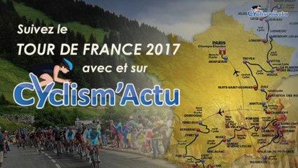 Tour de France 2017 - Suivez le Tour de France et le Cyclisme sur Cyclism'Actu !