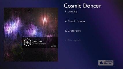 Datcom - Cosmic Dancer - #4 The Signal