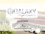 GALAXY IMPRIMEURS, imprimerie au Mans.
