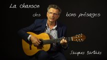 """Jacques Barthès : """"La chanson des bons présages""""      2' 50"""""""