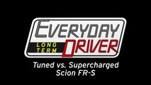 Supercharged vs Tuned - Long Term FRS (GT86) #5 - Everyday
