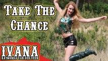 Ivana Raymonda - Take The Chance (Original Song & Official Music Video)