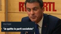 """Manuel Valls : """"je quitte le parti socialiste ou le parti socialiste me quitte"""""""