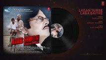 Lagan Tumse Laga Baithe Audio Song - Ajab Singh Ki Gajab Kahani - Rishi Praka