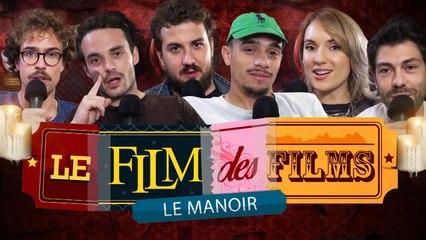 LE FILM DES FILMS - LE MANOIR