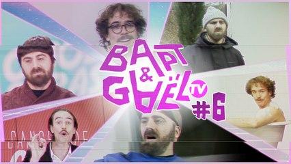 Bapt&GaelTV #6