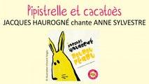 Jacques Haurogné chante Anne Sylvestre - Pipistrelle et cacatoès - chanson pour enfants