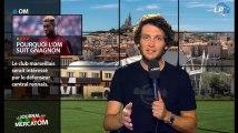 #MercatOM : Pourquoi l'OM suit Gnagnon