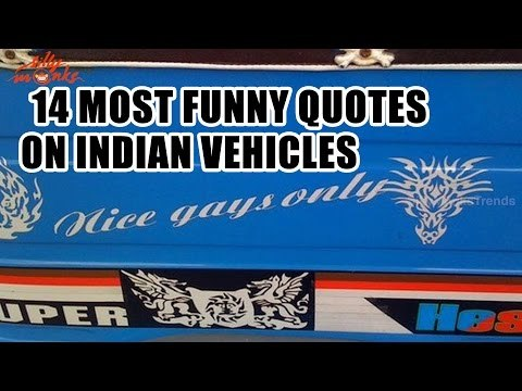 14 Most Funny Quotes One Can Find On Indian Vehicles
