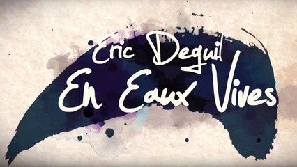 [DOCU] Eric Deguil, en eaux Vives - Trek TV